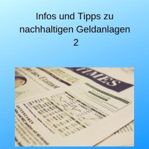 Infos und Tipps zu nachhaltigen Geldanlagen