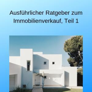 Ausführlicher Ratgeber zum Immobilienverkauf, Teil 1