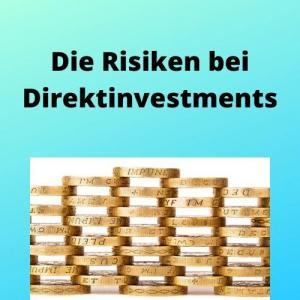 Die Risiken bei Direktinvestments