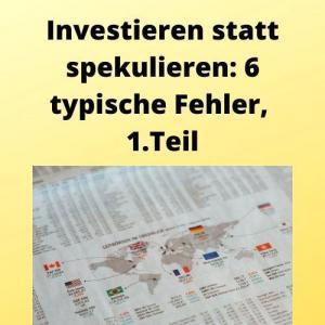Investieren statt spekulieren 6 typische Fehler, 1. Teil