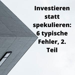 Investieren statt spekulieren 6 typische Fehler, 2. Teil