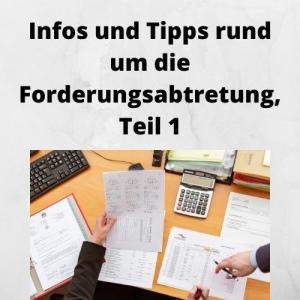 Infos und Tipps rund um die Forderungsabtretung, Teil 1
