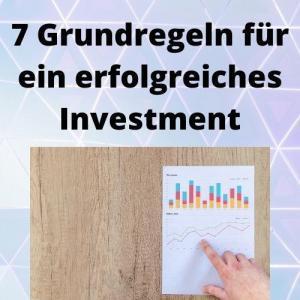 7 Grundregeln für ein erfolgreiches Investment