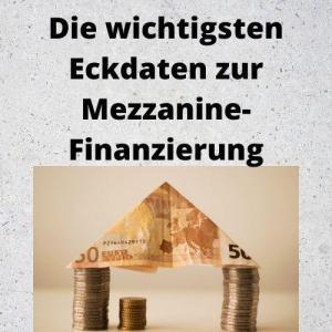 Die wichtigsten Eckdaten zur Mezzanine-Finanzierung
