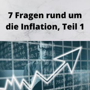 7 Fragen rund um die Inflation, Teil 1