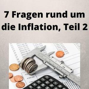 7 Fragen rund um die Inflation, Teil 2